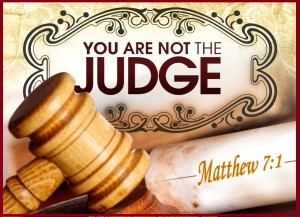 you-are-not-the-judge-matthew-7-vs-1